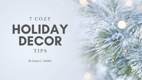 7 Cozy Holiday Decor Tips