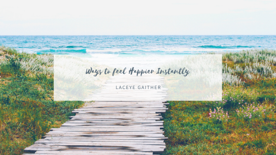 Ways to Feel Happier Instantly