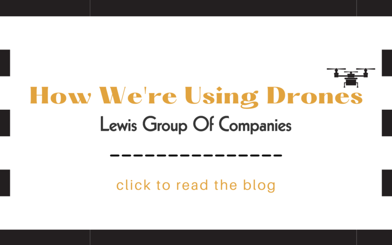 How We're Using Drones | Lewis Group of Companies
